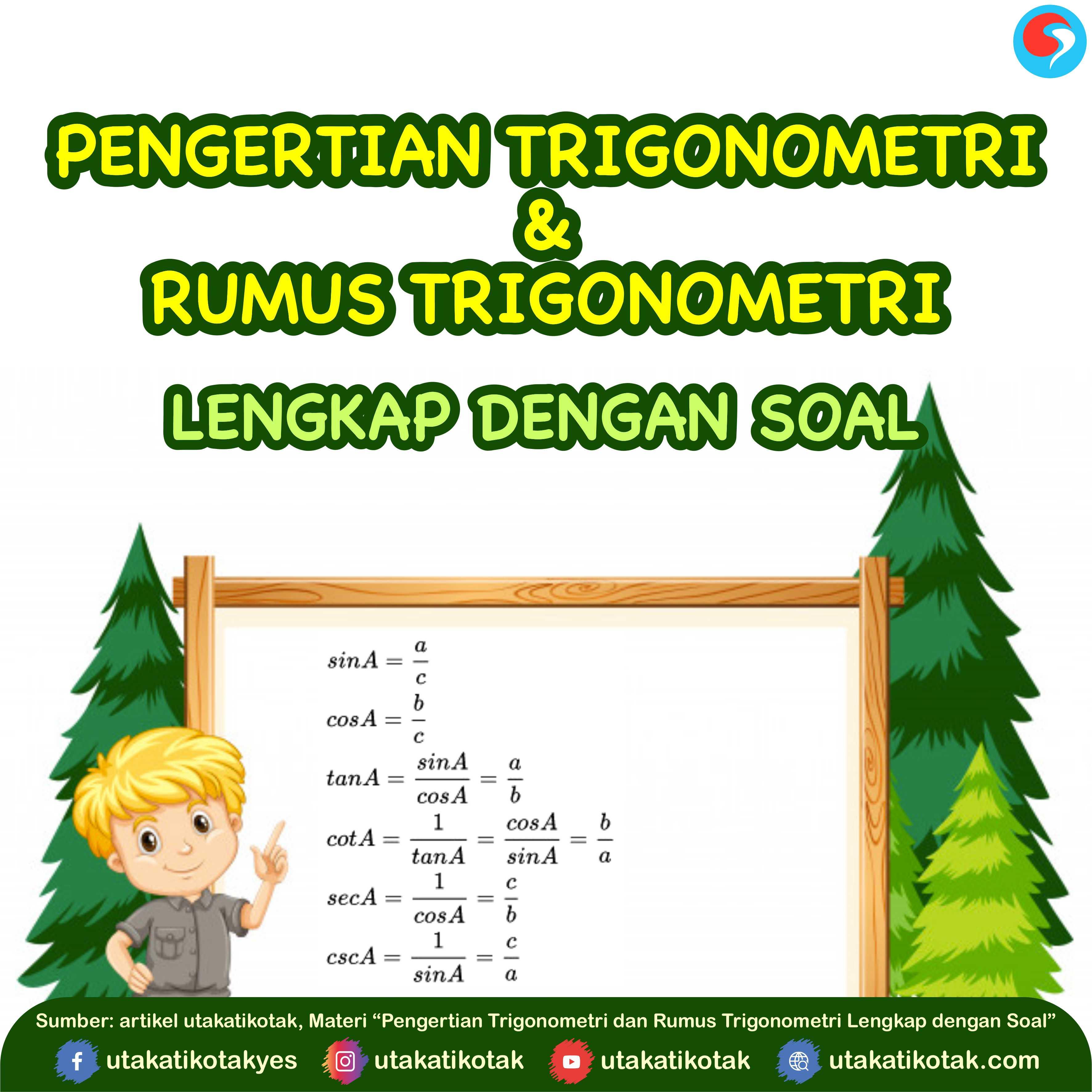 Pengertian Trigonometri Dan Rumus Trigonometri Lengkap Dengan Soal
